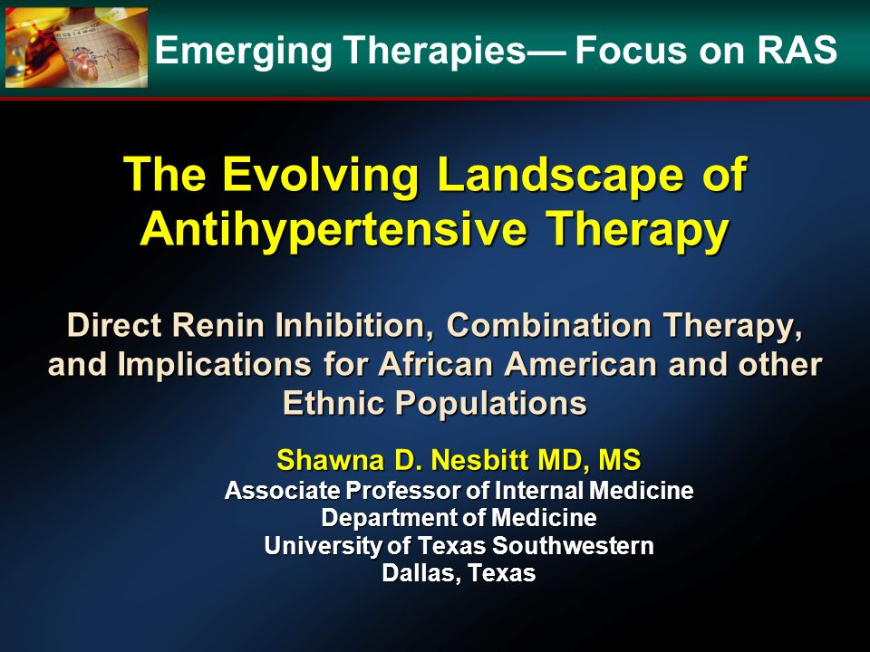 The Evolving Landscape of Antihypertensive Therapy Direct Renin Inhibition, Combination Therapy, and Implications for African American and other Ethni