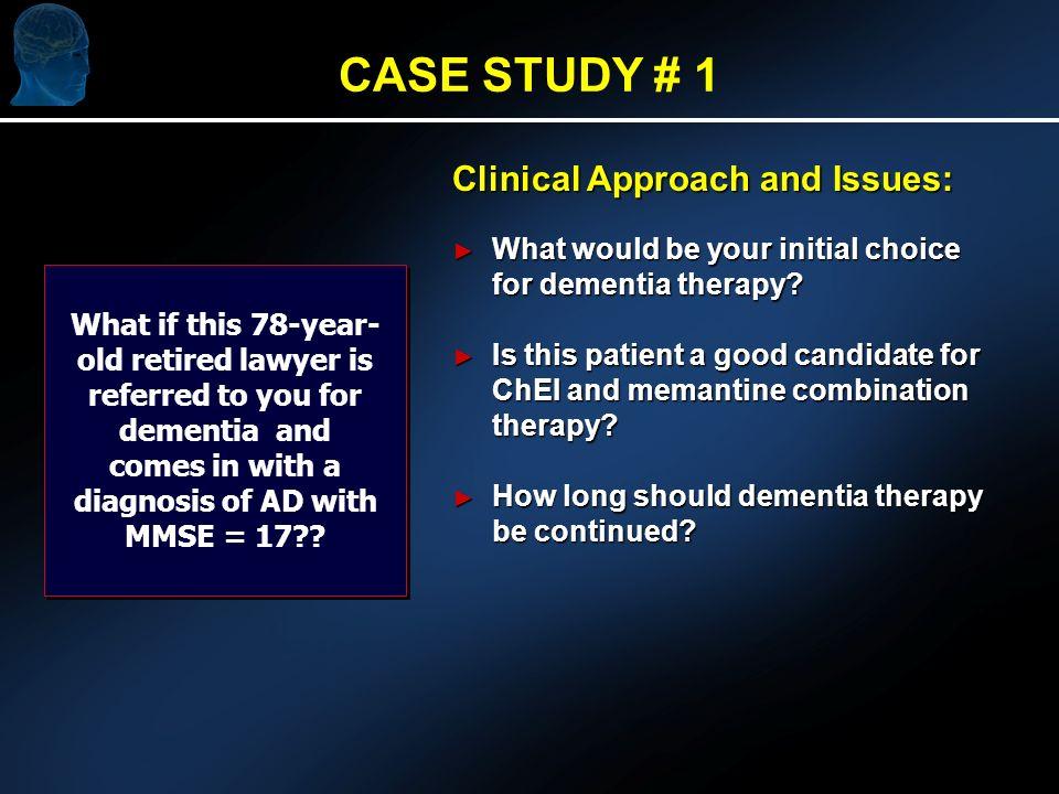 Clinical Approach and Issues: What would be your initial choice for dementia therapy.