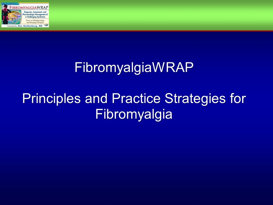 FibromyalgiaWRAP Principles and Practice Strategies for Fibromyalgia