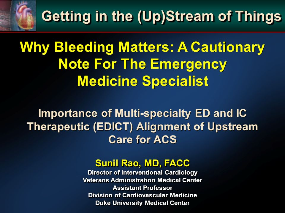 Why Bleeding Matters: A Cautionary Note For The Emergency Medicine Specialist Importance of Multi-specialty ED and IC Therapeutic (EDICT) Alignment of