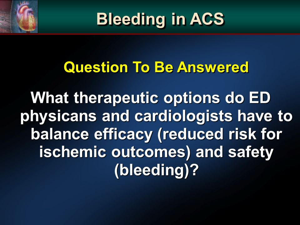 What therapeutic options do ED physicans and cardiologists have to balance efficacy (reduced risk for ischemic outcomes) and safety (bleeding).
