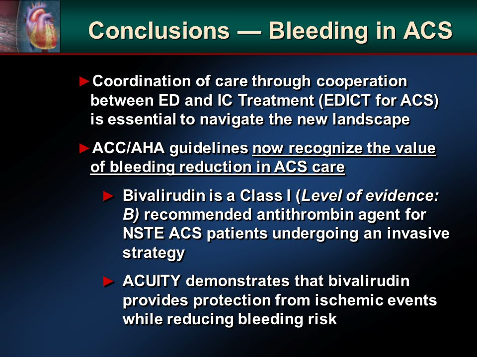 Conclusions Bleeding in ACS Coordination of care through cooperation between ED and IC Treatment (EDICT for ACS) is essential to navigate the new land