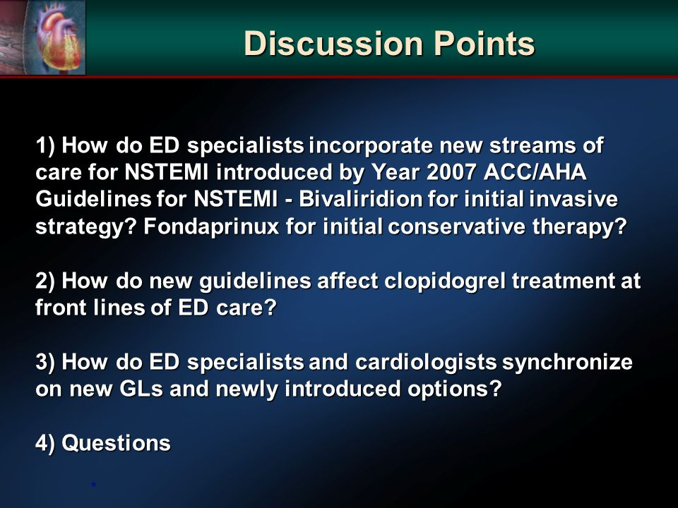 1) How do ED specialists incorporate new streams of care for NSTEMI introduced by Year 2007 ACC/AHA Guidelines for NSTEMI - Bivaliridion for initial invasive strategy.