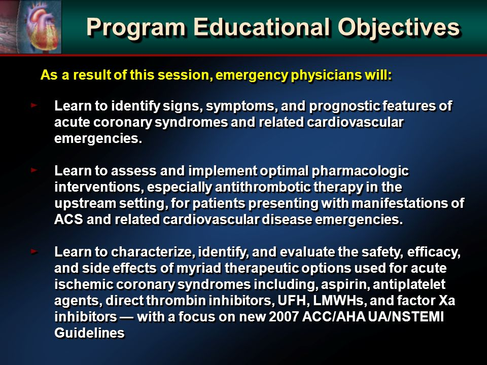 Program Educational Objectives As a result of this session, emergency physicians will: As a result of this session, emergency physicians will: Learn t