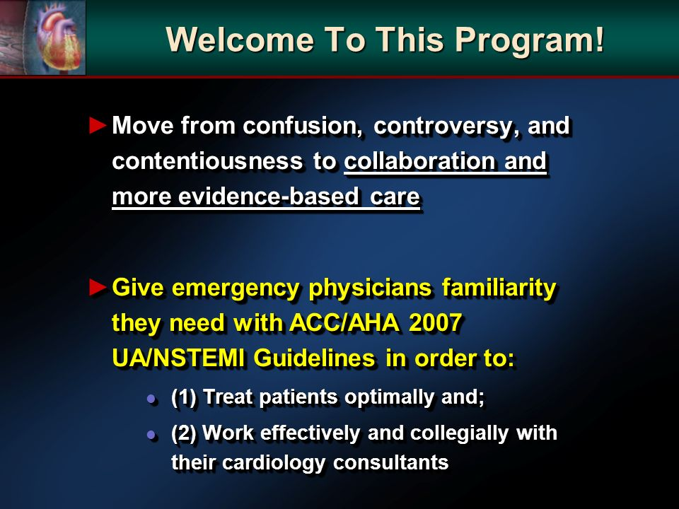 Welcome To This Program! Move from confusion, controversy, and contentiousness to collaboration and more evidence-based careMove from confusion, contr