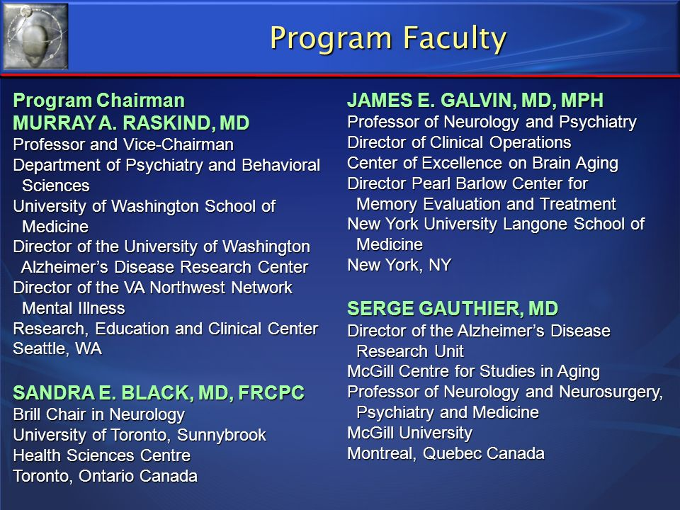 Program Faculty Program Chairman MURRAY A. RASKIND, MD Professor and Vice-Chairman Department of Psychiatry and Behavioral Sciences Sciences Universit