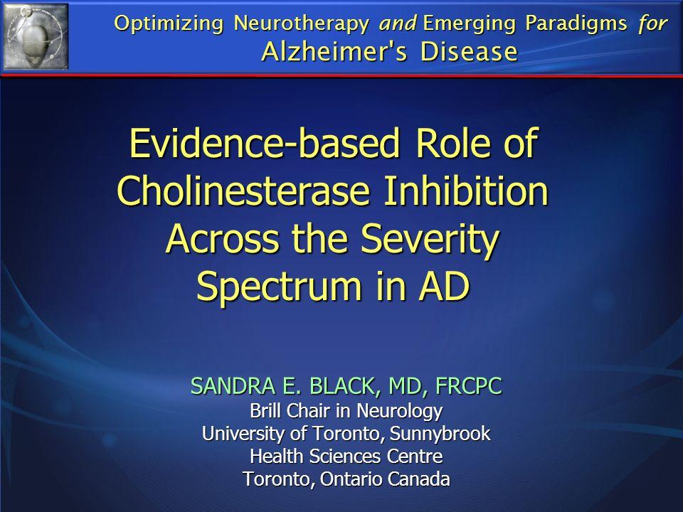 SANDRA E. BLACK, MD, FRCPC Brill Chair in Neurology University of Toronto, Sunnybrook Health Sciences Centre Toronto, Ontario Canada Evidence-based Ro