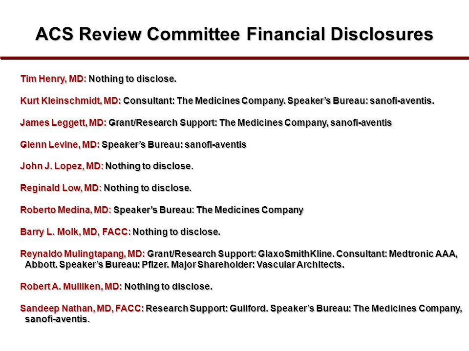 Tim Henry, MD: Nothing to disclose. Kurt Kleinschmidt, MD: Consultant: The Medicines Company.