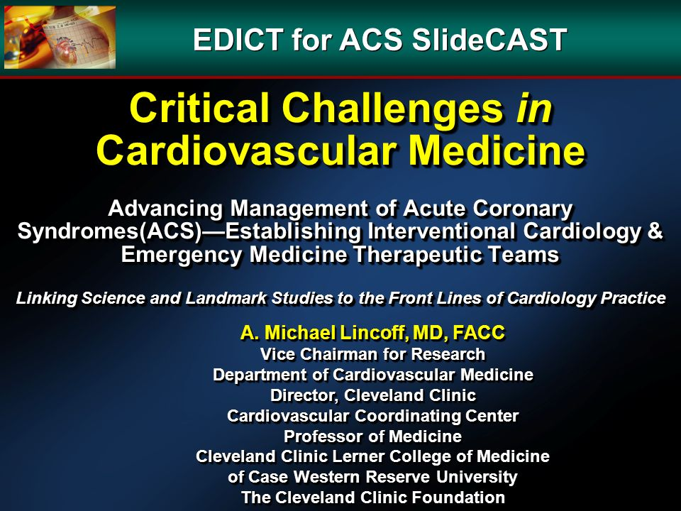 Critical Challenges in Cardiovascular Medicine Advancing Management of Acute Coronary Syndromes(ACS)Establishing Interventional Cardiology & Emergency