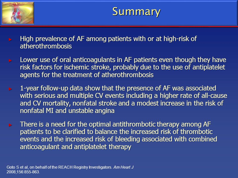 Summary High prevalence of AF among patients with or at high-risk of atherothrombosis High prevalence of AF among patients with or at high-risk of ath