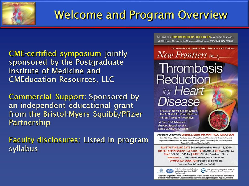 CME-certified symposium jointly sponsored by the Postgraduate Institute of Medicine and CMEducation Resources, LLC Commercial Support: Sponsored by an