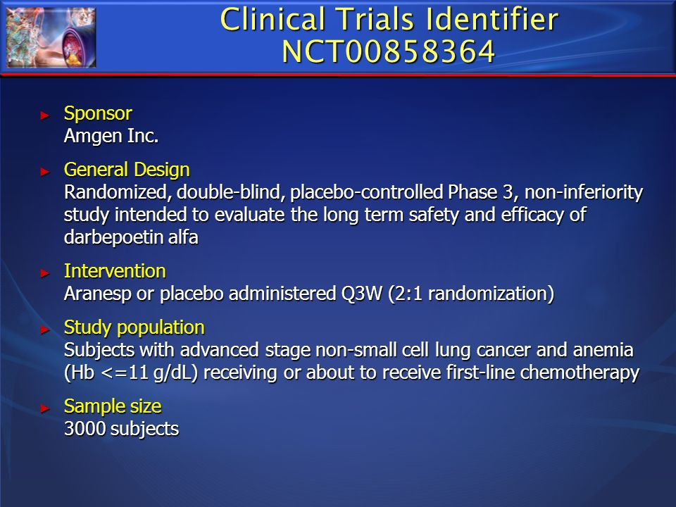Sponsor Amgen Inc. Sponsor Amgen Inc. General Design Randomized, double-blind, placebo-controlled Phase 3, non-inferiority study intended to evaluate
