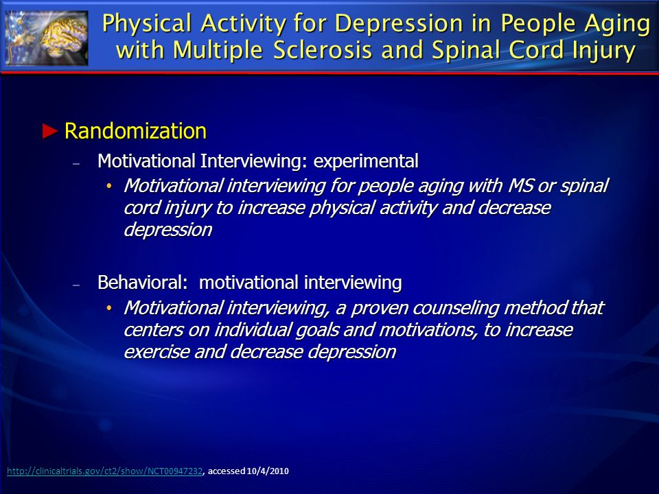 Physical Activity for Depression in People Aging with Multiple Sclerosis and Spinal Cord Injury Randomization Randomization – Motivational Interviewin