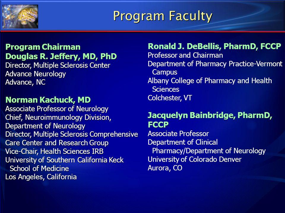 Program Faculty Program Chairman Douglas R. Jeffery, MD, PhD Director, Multiple Sclerosis Center Advance Neurology Advance, NC Norman Kachuck, MD Asso