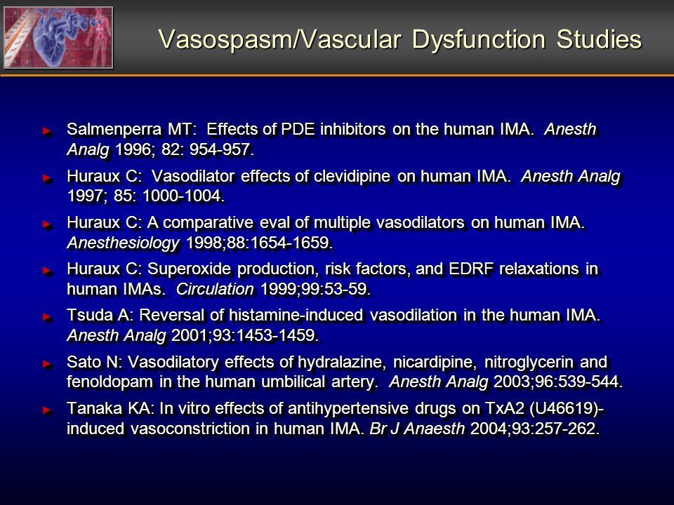 Vasospasm/Vascular Dysfunction Studies Salmenperra MT: Effects of PDE inhibitors on the human IMA.