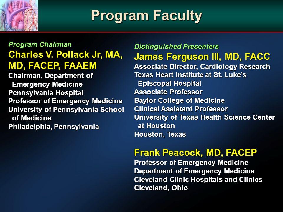 Program Faculty Program Chairman Program Chairman Charles V. Pollack Jr, MA, MD, FACEP, FAAEM Chairman, Department of Emergency Medicine Emergency Med