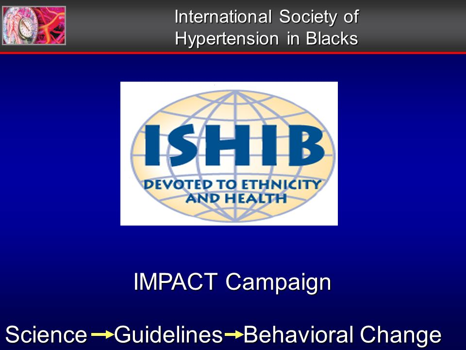 International Society of Hypertension in Blacks IMPACT Campaign Science Guidelines Behavioral Change
