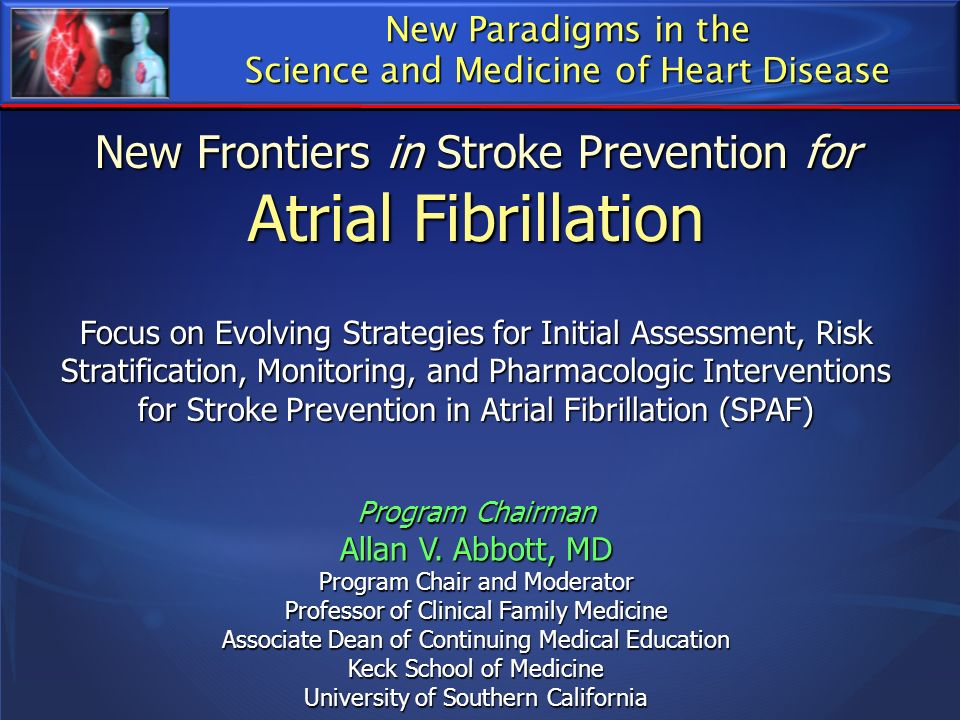 Outline Epidemiology, risk stratification, and individualized therapy in atrial fibrillation Epidemiology, risk stratification, and individualized therapy in atrial fibrillation Aligning stroke-preventing strategies with appropriate patient subgroup Aligning stroke-preventing strategies with appropriate patient subgroup The Role of Risk Stratification for Identifying Antithrombotic Strategies for Stroke Prevention: The Role of Risk Stratification for Identifying Antithrombotic Strategies for Stroke Prevention: Evidence-based options for the family medicine specialist at the front lines of care Evidence-based options for the family medicine specialist at the front lines of care
