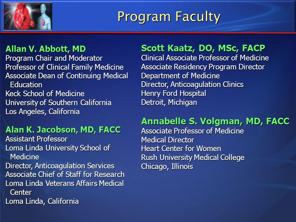 Program Faculty Allan V. Abbott, MD Program Chair and Moderator Professor of Clinical Family Medicine Associate Dean of Continuing Medical Education E