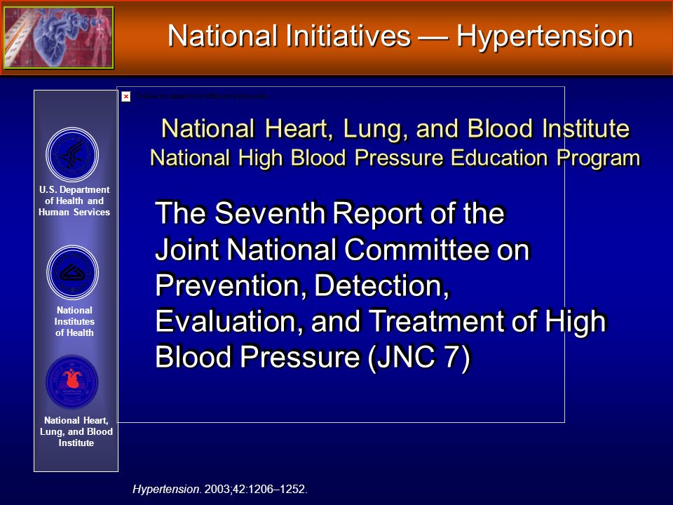 U.S. Department of Health and Human Services National Institutes of Health National Heart, Lung, and Blood Institute The Seventh Report of the Joint N