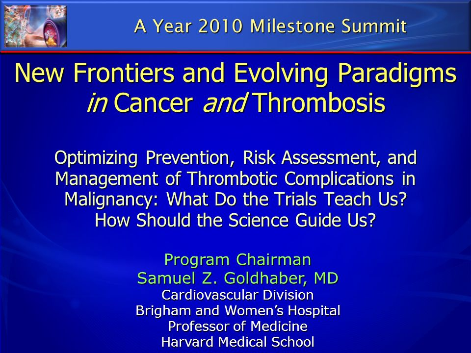New Frontiers and Evolving Paradigms in Cancer and Thrombosis Optimizing Prevention, Risk Assessment, and Management of Thrombotic Complications in Ma