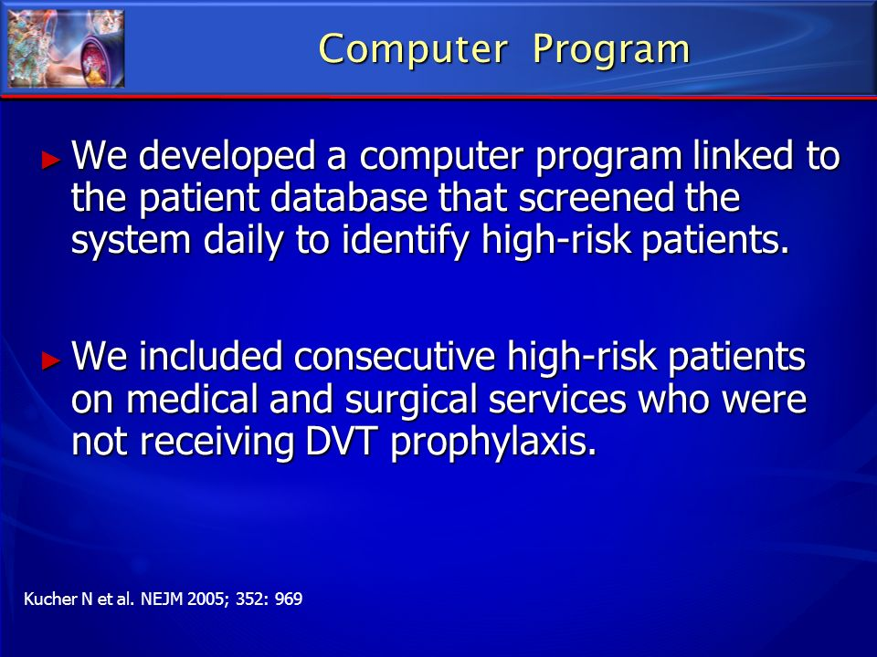 Computer Program We developed a computer program linked to the patient database that screened the system daily to identify high-risk patients. We deve