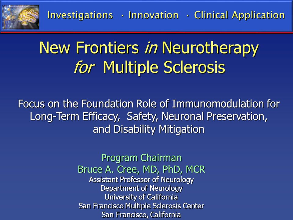 New Frontiers in Neurotherapy for Multiple Sclerosis Focus on the Foundation Role of Immunomodulation for Long-Term Efficacy, Safety, Neuronal Preserv