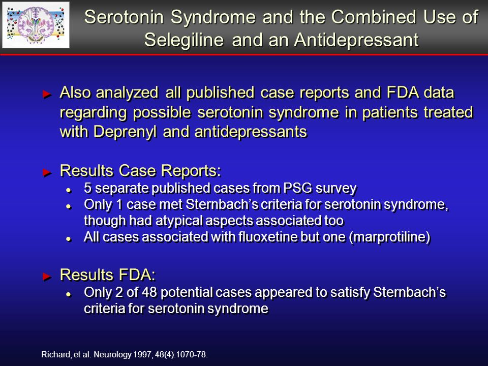 Serotonin Syndrome and the Combined Use of Selegiline and an Antidepressant Richard, et al.