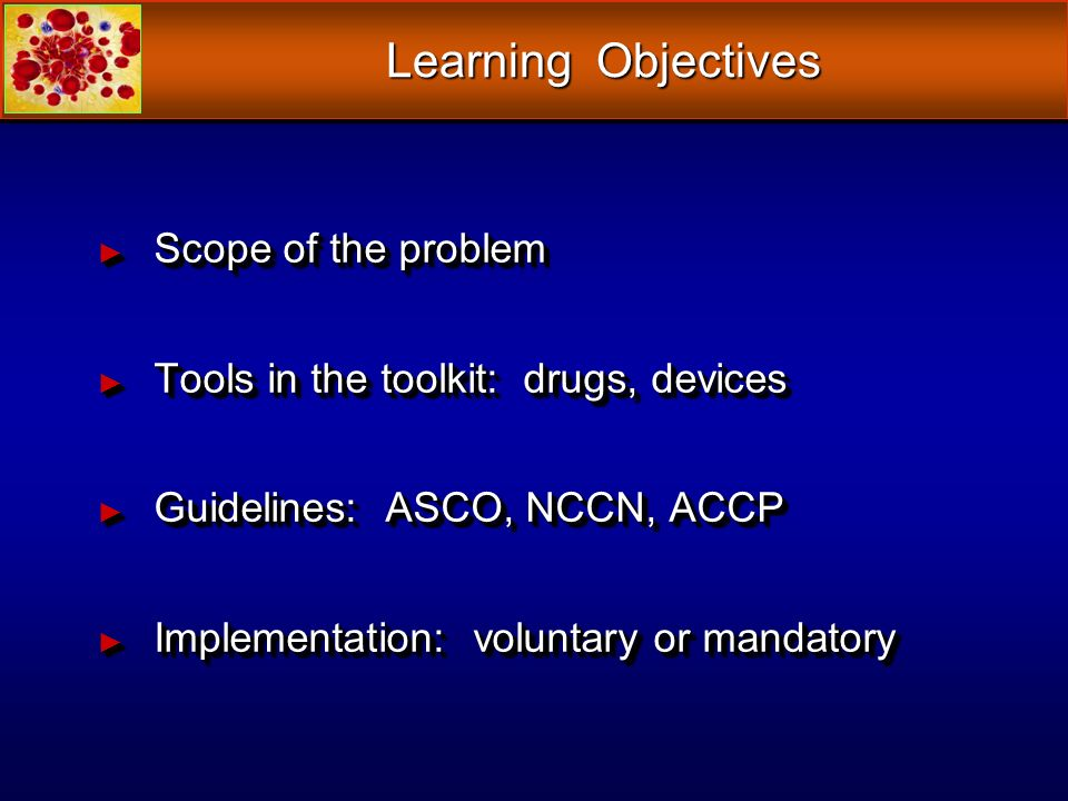 Learning Objectives Scope of the problem Scope of the problem Tools in the toolkit: drugs, devices Tools in the toolkit: drugs, devices Guidelines: AS