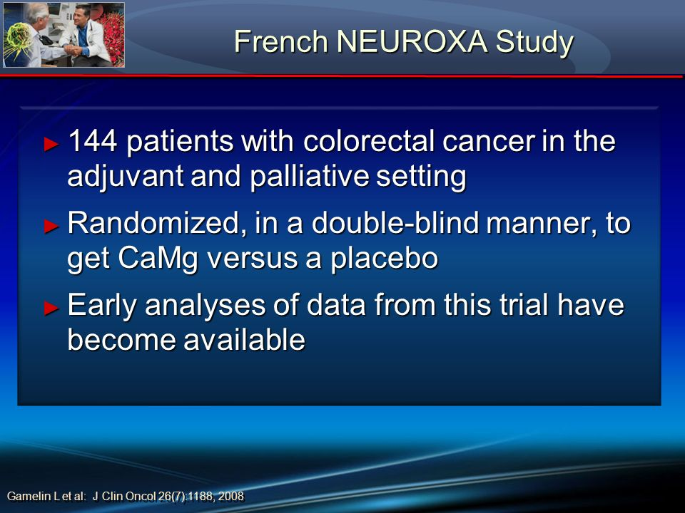 French NEUROXA Study French NEUROXA Study 144 patients with colorectal cancer in the adjuvant and palliative setting 144 patients with colorectal canc