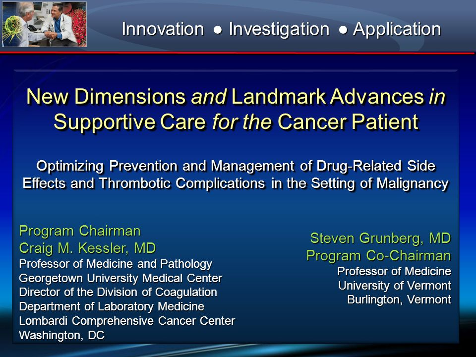 New Dimensions and Landmark Advances in Supportive Care for the Cancer Patient Optimizing Prevention and Management of Drug-Related Side Effects and T
