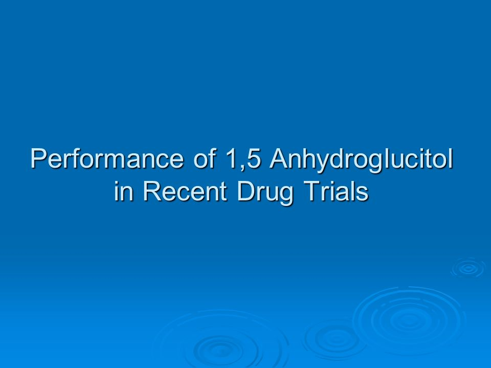 Performance of 1,5 Anhydroglucitol in Recent Drug Trials