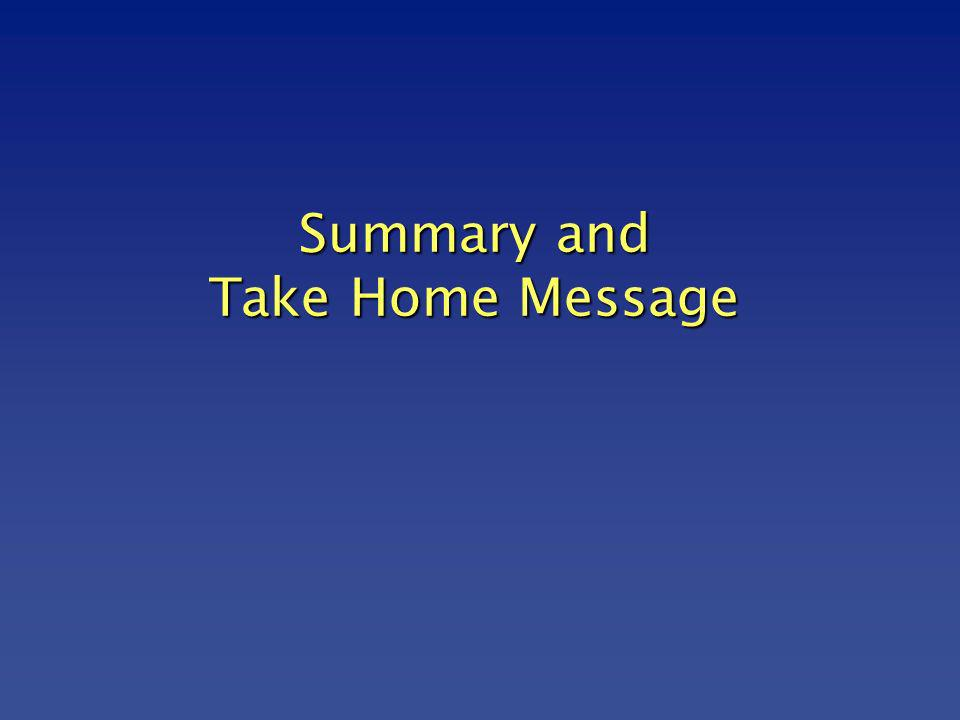 Summary and Take Home Message