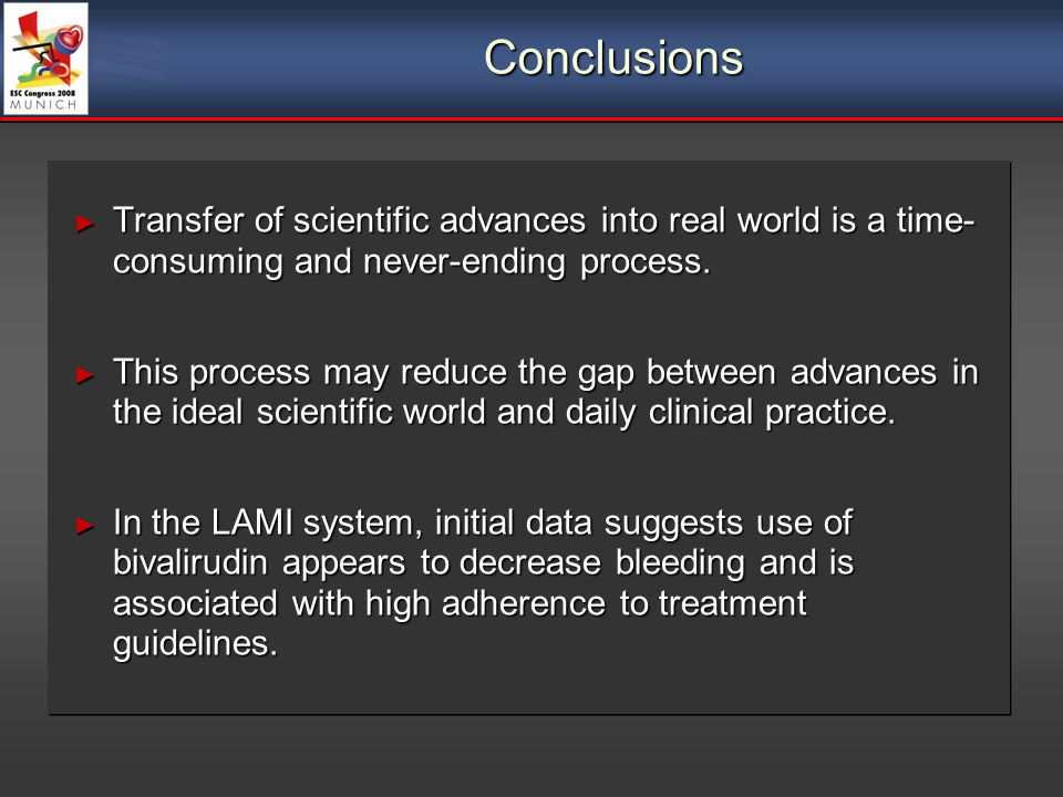 Conclusions Transfer of scientific advances into real world is a time- consuming and never-ending process.