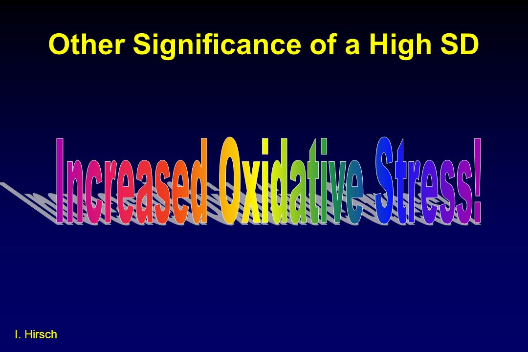 Other Significance of a High SD I. Hirsch