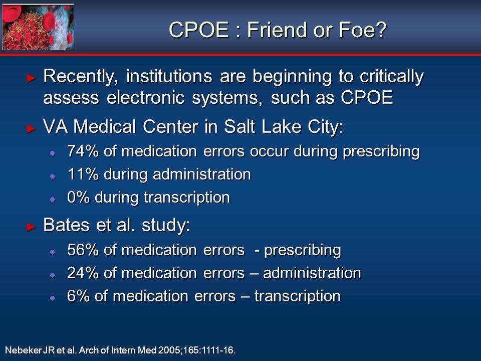 CPOE : Friend or Foe.