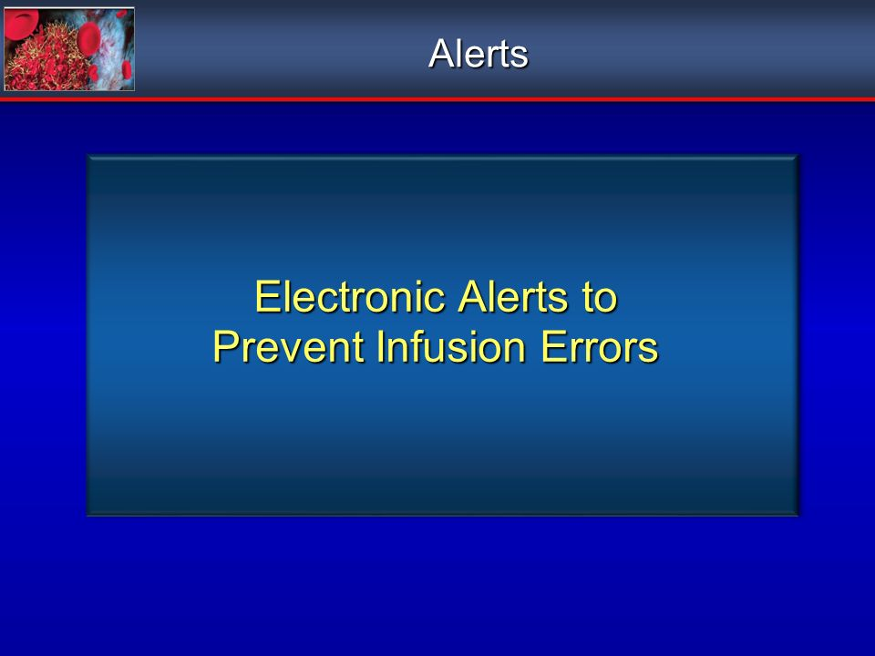 Electronic Alerts to Prevent Infusion Errors Alerts