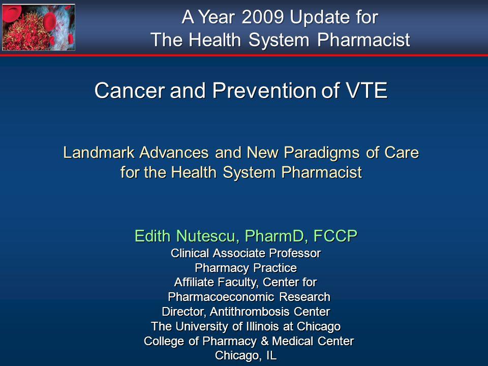 Edith Nutescu, PharmD, FCCP Clinical Associate Professor Pharmacy Practice Affiliate Faculty, Center for Pharmacoeconomic Research Director, Antithrom