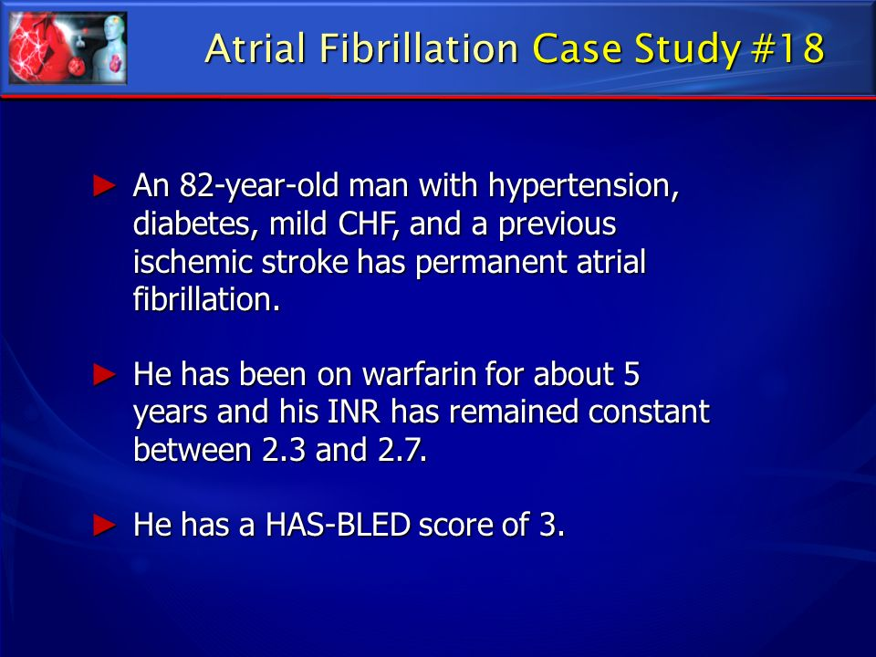 An 82-year-old man with hypertension, diabetes, mild CHF, and a previous ischemic stroke has permanent atrial fibrillation. An 82-year-old man with hy