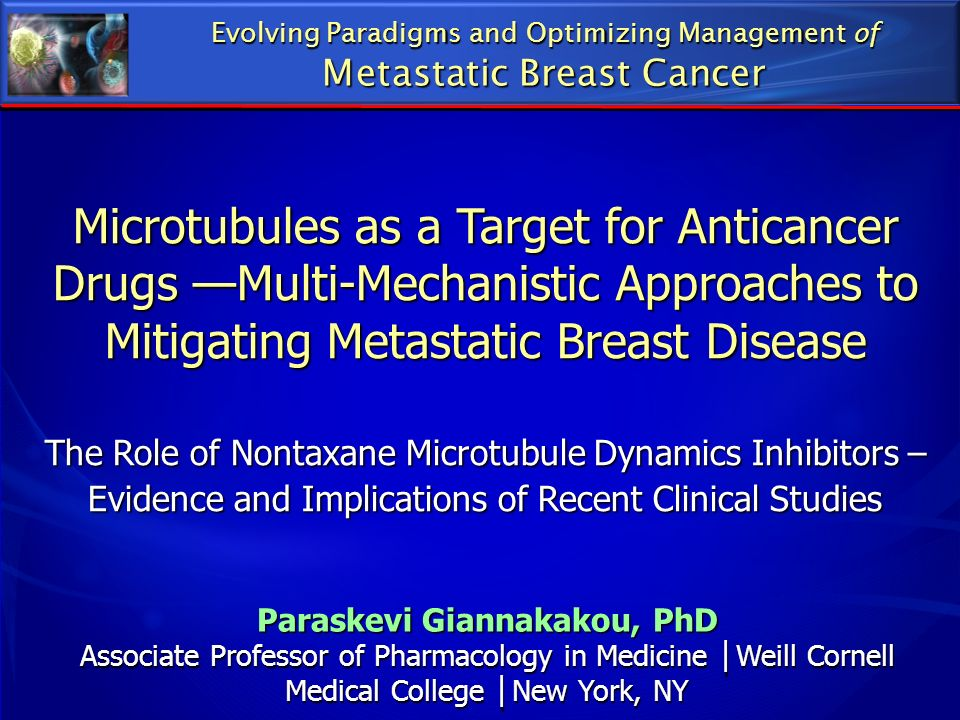 Microtubules as a Target for Anticancer Drugs Multi-Mechanistic Approaches to Mitigating Metastatic Breast Disease The Role of Nontaxane Microtubule D