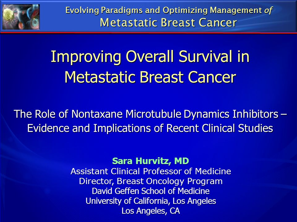 Improving Overall Survival in Metastatic Breast Cancer The Role of Nontaxane Microtubule Dynamics Inhibitors – Evidence and Implications of Recent Cli