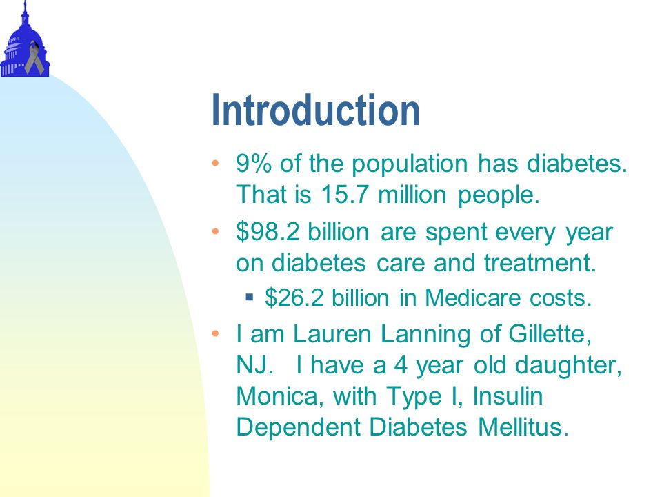 Introduction 9% of the population has diabetes. That is 15.7 million people.