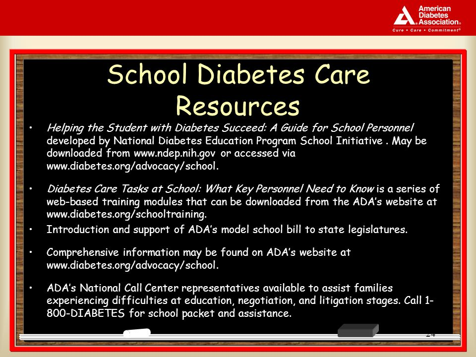 24 School Diabetes Care Resources Helping the Student with Diabetes Succeed: A Guide for School Personnel developed by National Diabetes Education Pro