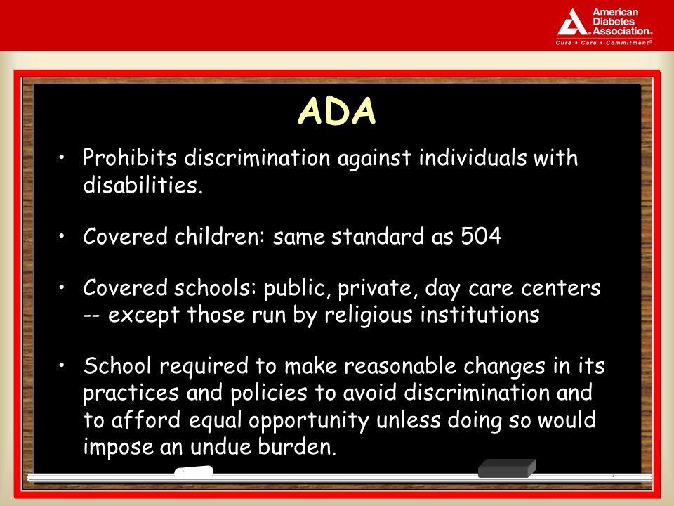 7 ADA Prohibits discrimination against individuals with disabilities.