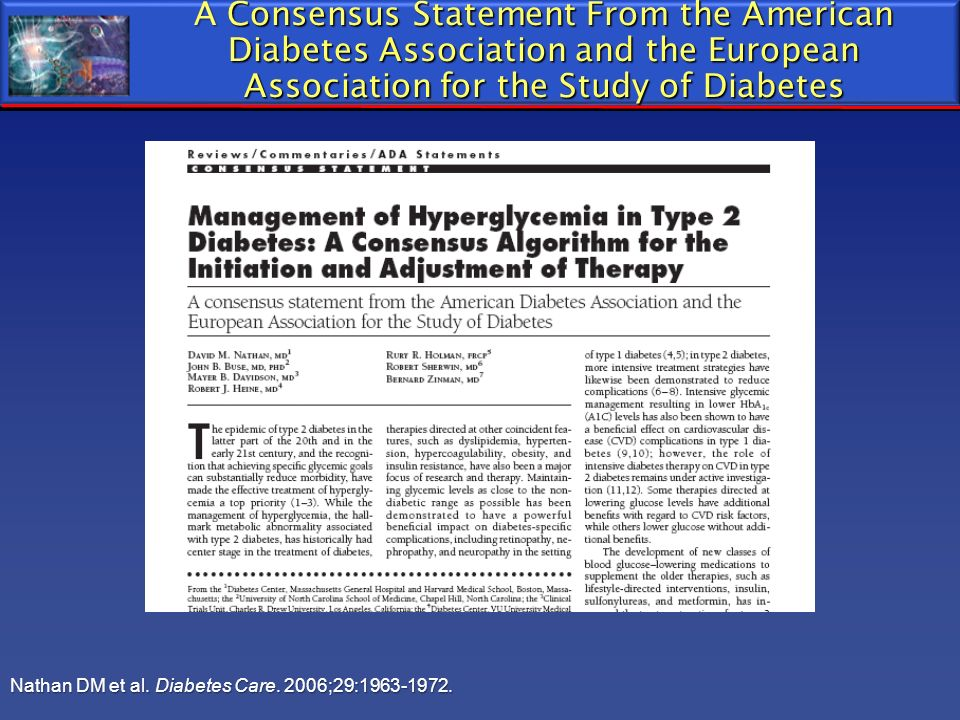 Nathan DM et al. Diabetes Care. 2006;29:1963-1972. A Consensus Statement From the American Diabetes Association and the European Association for the S