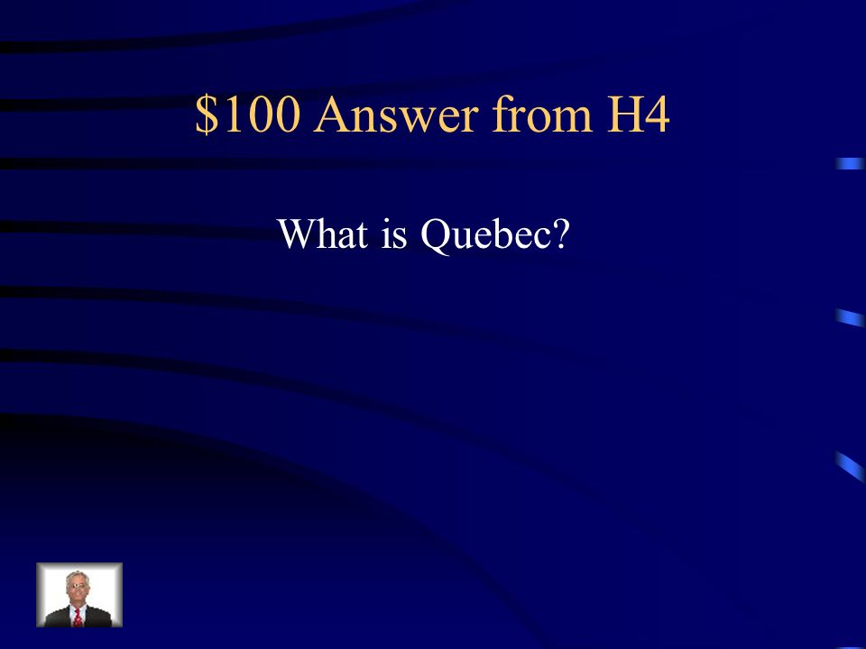 $100 Question from H4 Area of Canada first to question Canadas involvement in the war