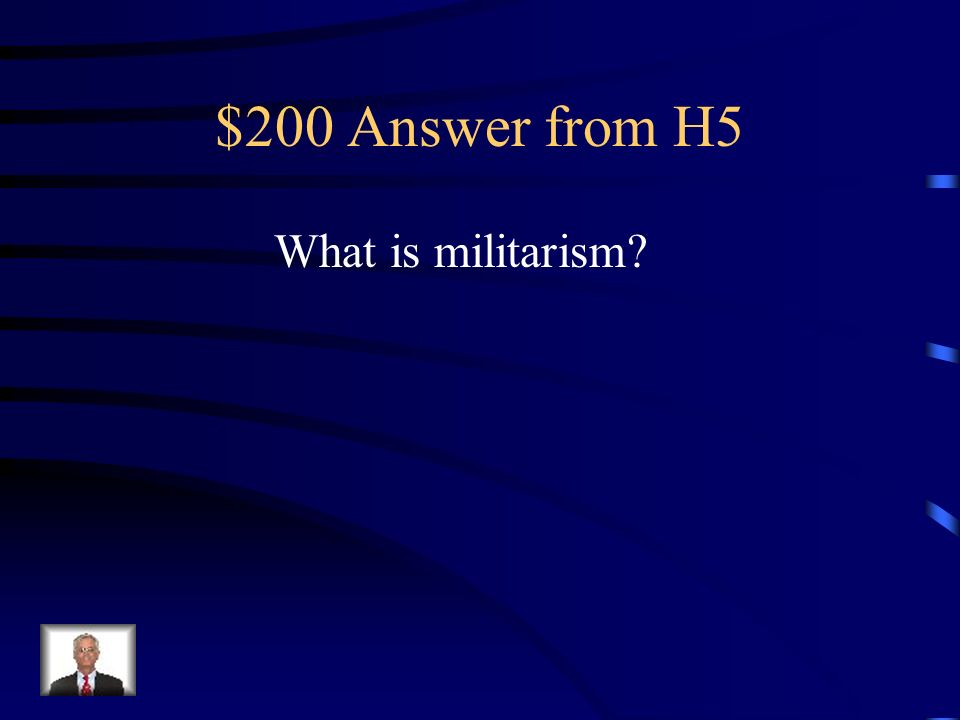 $200 Question from H5 The drive to have more arms than other European powers – an ism