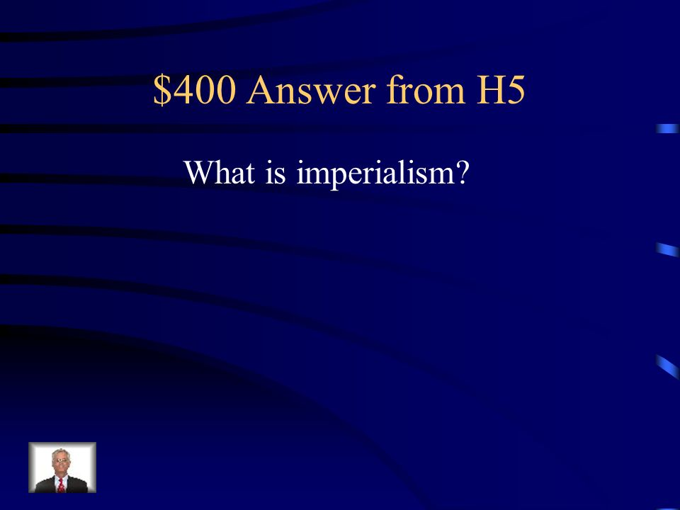 $400 Question from H5 Competition to establish worldwide Colonies – another ism