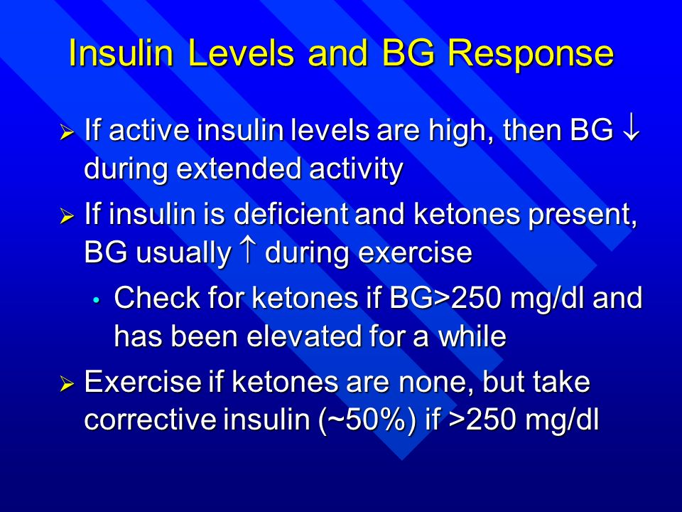 Insulin Levels and BG Response If active insulin levels are high, then BG during extended activity If active insulin levels are high, then BG during e