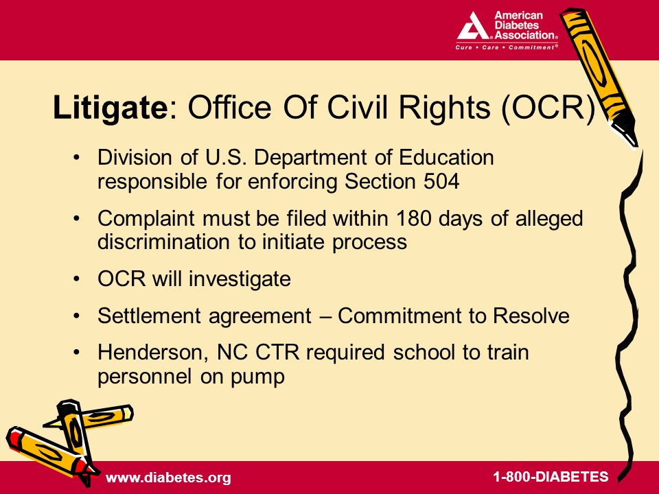 www.diabetes.org 1-800-DIABETES Litigate: Office Of Civil Rights (OCR) Division of U.S.